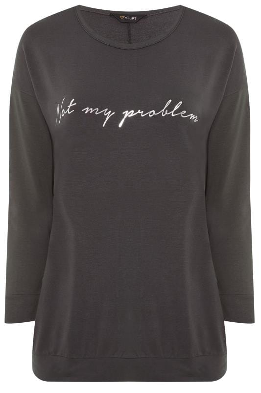 Grey 'Not My Problem' Foil Slogan Sweatshirt