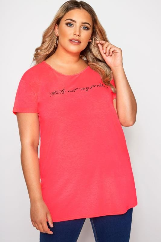Plus Size T-Shirts Neon Pink 'Not My Problem' Slogan T-Shirt