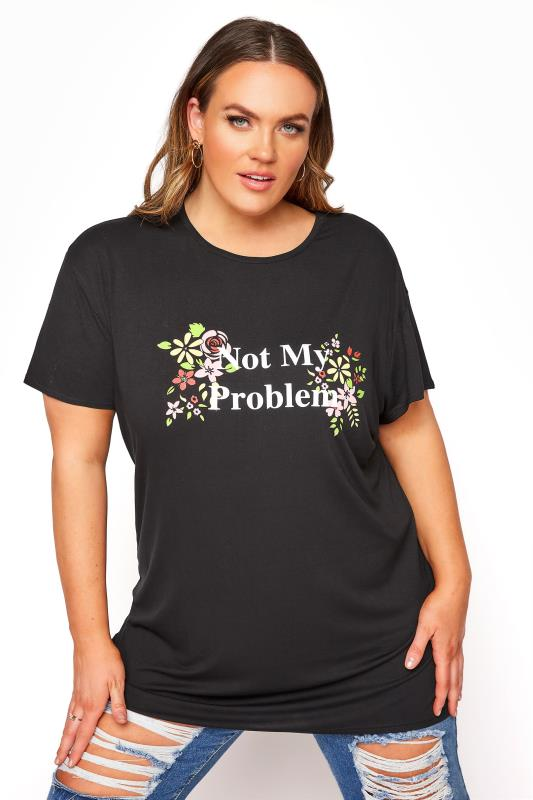 LIMITED COLLECTION Black Not My Problem T-Shirt